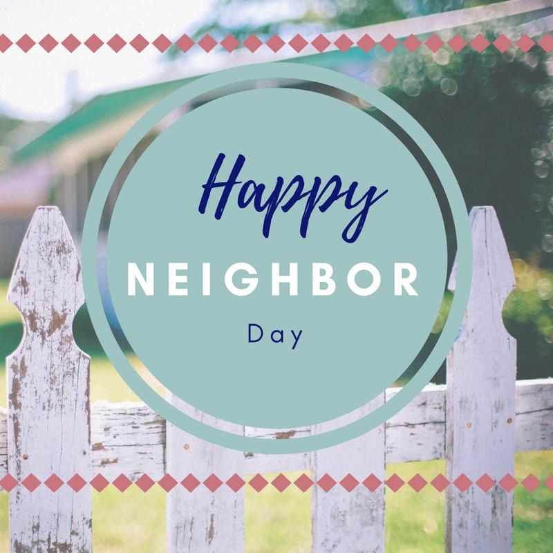 Happy Neighbor Day